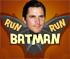 Run Batman Run