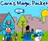 Cara's Magic Pocket