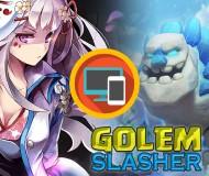 Golem Slasher