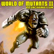 World of Mutants 2 Reincarnation